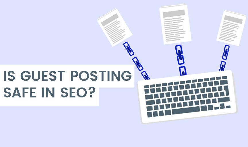 Is guest posting safe in SEO?